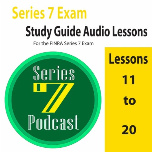 series-7-study-guide-audio-lessons-11-to-20-for-the-finra-series-7-exam