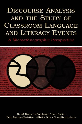 David Bloome - Discourse Analysis and the Study of Classroom Language and Literacy Events: A Microethnographic Perspective