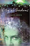City of Shadows (Silver Silver Trilogy) (034081800X) by Celia Rees
