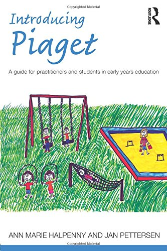 introducing-piaget-a-guide-for-practitioners-and-students-in-early-years-education-introducing-early