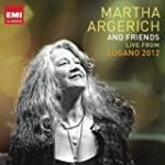 Martha Argerich and Friends Live from...