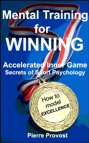 Mental Training For Winning: Accelerated Inner Game Secrets of Sport Psychology  cover