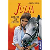 """Julia - Galopp ins Gl�ckvon """"Christiane Gohl"""""""