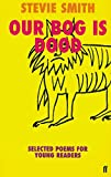 Our Bog is Dood: Selected Poems for Young Readers (0571200508) by Smith, Stevie
