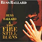 Russ Ballard/the Fire Still Bu