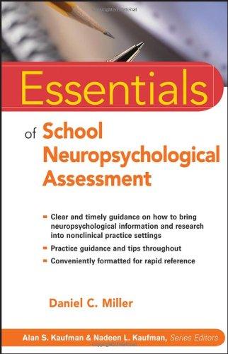 Essentials of School Neuropsychological Assessment...