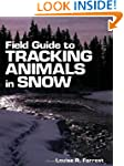 Field Guide to Tracking Animals in Sn...
