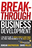img - for CUSTOM Breakthrough Business Development: A 90-Day Plan to Build Your Client Base and Take Your Business to the Next Level (Dynamic) book / textbook / text book