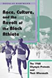 img - for Race, Culture, and the Revolt of the Black Athlete: The 1968 Olympic Protests and Their Aftermath book / textbook / text book