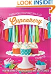 Cupcakery: Party-Perfect Cupcakes in...
