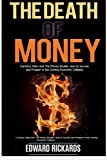 img - for The Death of Money: Currency Wars in the Coming Economic Collapse and How to Live off The Grid (dollar collapse,debt free, prepper supplies) (Prepping, preppers guide, survival books) (Volume 1) book / textbook / text book