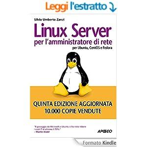 Linux server per l'amministratore di rete: per Ubuntu, CentOS e Fedora