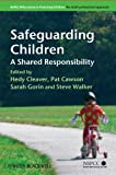 Safeguarding Children: A Shared Responsibility (Wiley Child Protection & Policy Series)