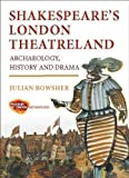 img - for Shakespeare's London Theatreland: Archaeology, History and Drama by Bowsher, Julian (2012) Paperback book / textbook / text book