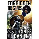 Forbidden The Stars (The Interstellar Age Book 1) ~ Valmore Daniels