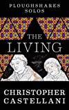 The Living (Kindle Single) (Ploughshares Solos Book 22)
