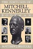 The Fortunes of Mitchell Kennerley, Bookman / by Matthew J. Bruccoli (0151326711) by Bruccoli, Matthew Joseph (1931-2008)