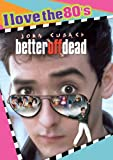 Cover art for  Better Off Dead - I Love the 80's Edition