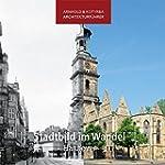 Stadtbild im Wandel - Hannover (Arnho...