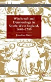 Witchcraft and Demonology in South-West England, 1640-1789 (Palgrave Historical Studies in Witchcraft and Magic) (0230292267) by Barry, Jonathan