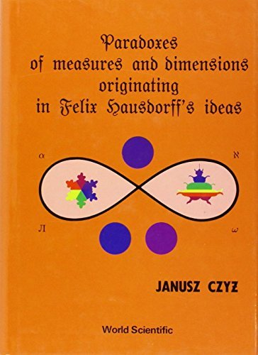 paradoxes-of-measures-and-dimensions-ori-by-janusz-czyz-1994-01-01