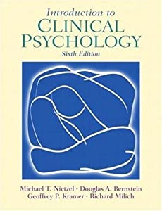 Introduction to Clinical Psychology (6th, Sixth Edition) - By Kramer, Bernstein, Nietzel, & Milich