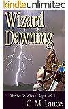 Wizard Dawning (The Battle Wizard Saga Book 1)