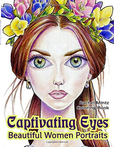 Captivating Eyes - Beautiful Women Portraits Coloring Book Fantasy Girls With Hypnotic Gaze [Mintz, Rachel] (Tapa Blanda)