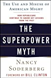 img - for The Superpower Myth: The Use and Misuse of American Might book / textbook / text book