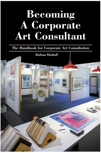 Becoming A Corporate Art Consultant 1st edition by Barbara Markoff (2009) Paperback