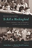 Reimagining <em>To Kill a Mockingbird</em>: Family, Community, and the Possibility of Equal Justice under Law