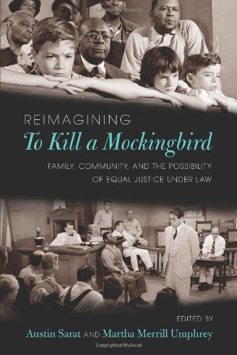 Reimagining <em>To Kill a Mockingbird</em>: Family, Community, and the Possibility of Equal Justice under La