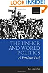 The UNHCR and World Politics: A Peril...