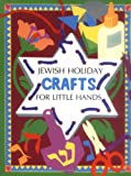img - for Jewish Holiday Crafts for Little Hands book / textbook / text book