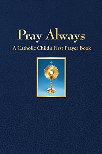 Pray Always: A Catholic Child's First Prayer Book