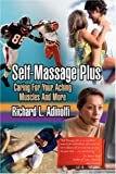 img - for Self-Massage Plus: Caring for Your Aching Muscles and More book / textbook / text book