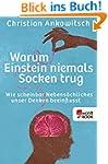 Warum Einstein niemals Socken trug: W...