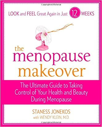 The Menopause Makeover: The Ultimate Guide to Taking Control of Your Health and Beauty During Menopause written by Staness Jonekos