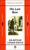 His Last Bow: Some Reminiscences of Sherlock Holmes (0140057099) by Doyle, Arthur Conan