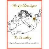 The Golden Rose ~ K. Crumley