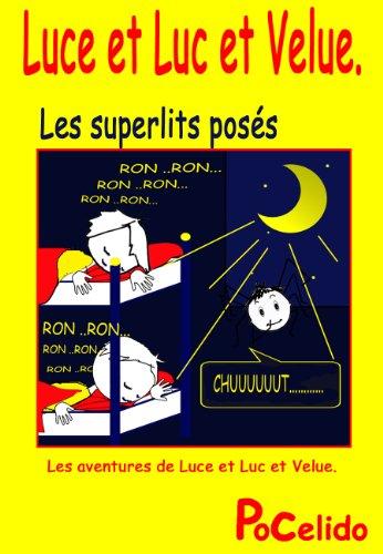 Couverture du livre Luce et Luc et Velue : les superlits posés (Les aventures de Luce et Luc et Velue. t. 5)