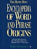 The Henry Holt Encyclopedia of Word and Phrase Origins (0805012516) by Hendrickson, Robert