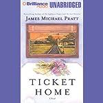 Ticket Home | James Michael Pratt