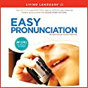 Easy Pronunciation Hörbuch von  Living Language Gesprochen von:  Living Language