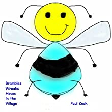 Brambles Wreaks Havoc in the Village: Pete the Bee Stories, Book 25 Audiobook by Paul Cook Narrated by Paul Cook