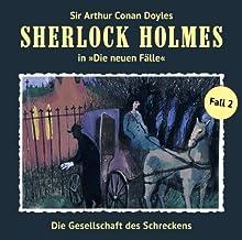 Die Gesellschaft des Schreckens (Sherlock Holmes - Die neuen Fälle 2) Hörspiel von Marc Freund Gesprochen von: Christian Rode, Peter Groeger