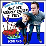 Are We Nearly There Yet?: Scotland | Hannah McBride,Alex Perkins