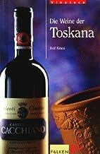 Die Weine der Toskana by Rolf Kriesi