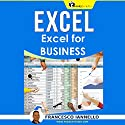 Excel: From Beginner to Expert Audiobook by Francesco Iannello Narrated by Joe Bronski