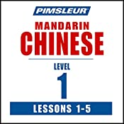 Chinese (Mandarin) Level 1 Lessons 1-5: Learn to Speak and Understand Mandarin Chinese with Pimsleur Language Programs |  Pimsleur
